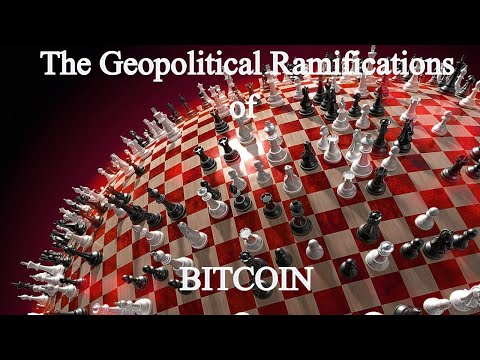 On the Geopolitical Ramifications of Bitcoin: The Revolution Will Not Be Centralized. By