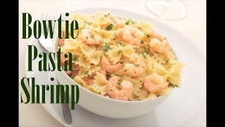 How To Make Bowtie Pasta With Shrimp