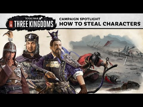 Total War: THREE KINGDOMS - How To Steal Characters