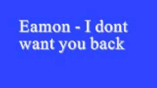 Eamon I dont want you back *Lyrics*