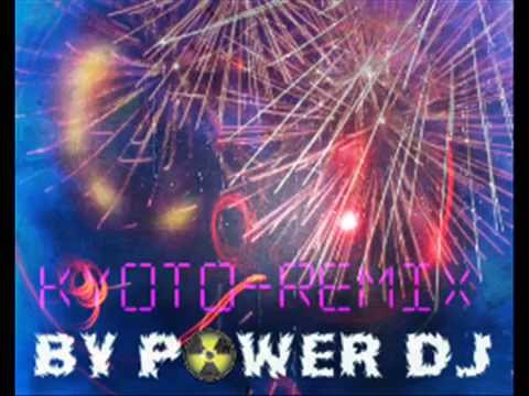 Kyoto Remix - By POWER DJ