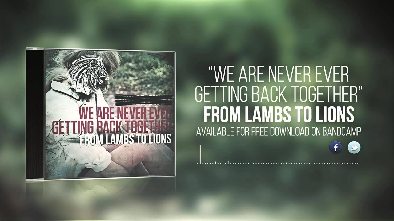 From Lambs To Lions - We Are Never Ever Getting Back Together (Taylor Swift Cover) - YouTube ...