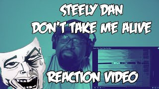 Steely Dan | Don't Take Me Alive | REACTION VIDEO