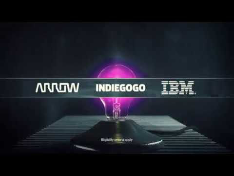 Bring Your Ideas to Life with Arrow, IBM and Indiegogo
