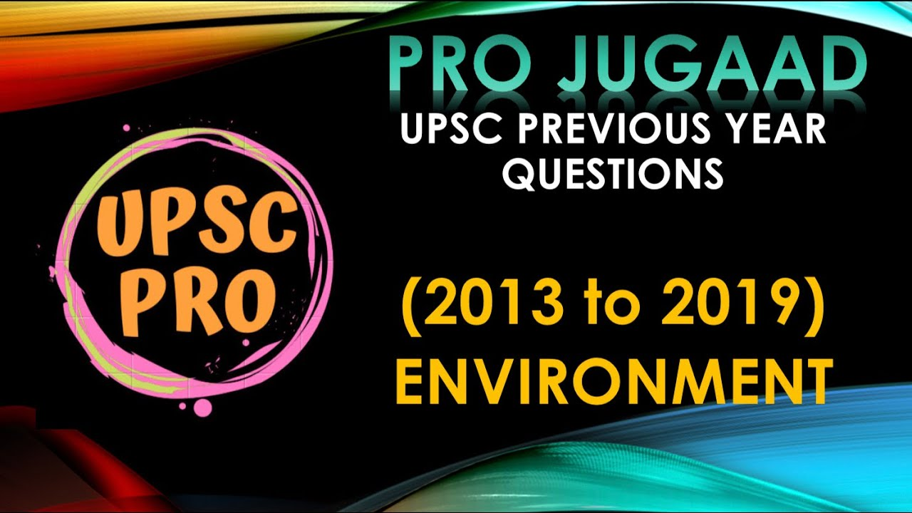 UPSC PREVIOUS YEAR QUESTIONS(2013-2019)  PRO JUGAAD  ENVIRONMENT  ACTS AND POLICIES   BIODIVERSITY
