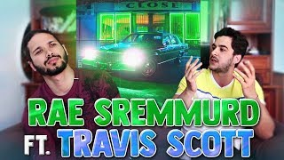 PREMIERE ECOUTE - Rae Sremmurd - Close (Feat. Travis Scott)
