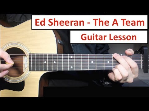 Ed Sheeran -  The A Team | Guitar Lesson (Tutorial) How to play Chords and Fingerpicking