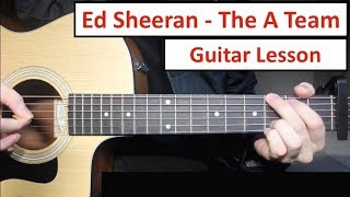 Ed Sheeran -  The A Team | Guitar Lesson (Tutorial) How to play Chords and Fingerpicking Mp3