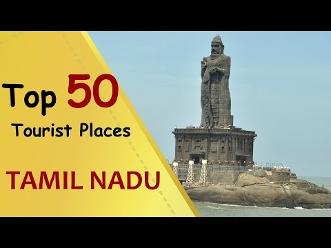 """TAMIL NADU"" Top 50 Tourist Places 