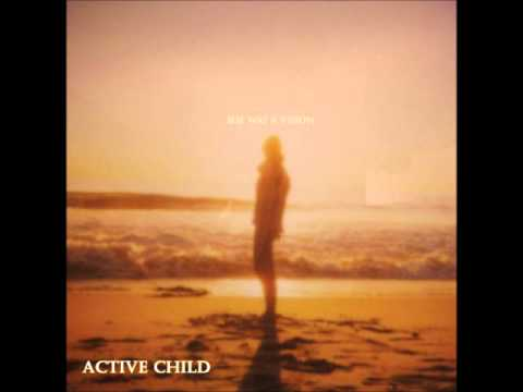 Клип Active Child - She Was A Vision