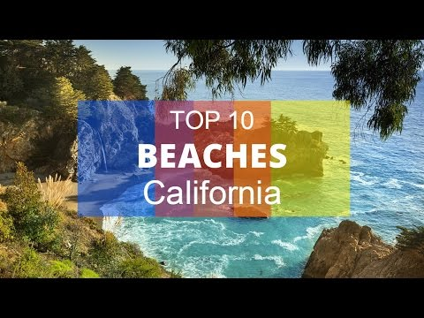 Top 10. Beautiful Beaches in California - United States