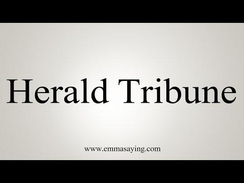 How To Pronounce Herald Tribune