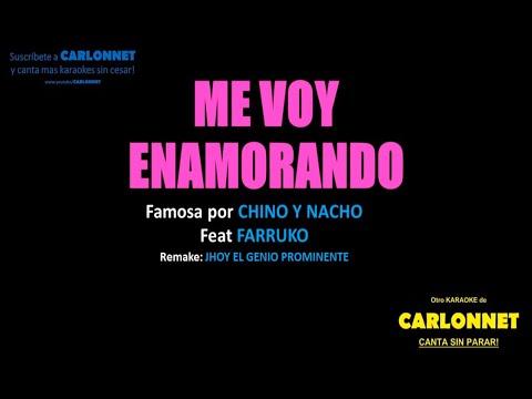 Me voy enamorando – Chino y Nacho feat Farrruko ( Karaoke)
