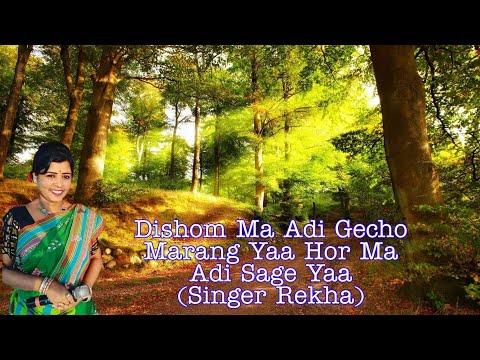 Dishom Ma Adi Gecho Marang Yaa Hor Ma Adi Sage Yaa+(Singer+Rekha)New Santali Fansan Video 2019