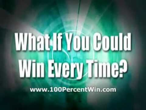 What If You Could Win Every Time?