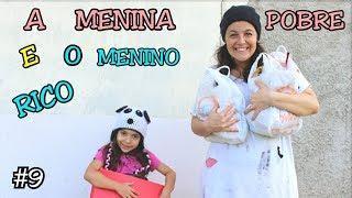A MENINA POBRE E O MENINO RICO #9 - A MENINA ABANDONADA - Anny e Eu