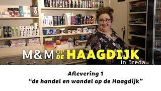 M&M op de Haagdijk - 1 - de handel en wandel op de Haagdijk