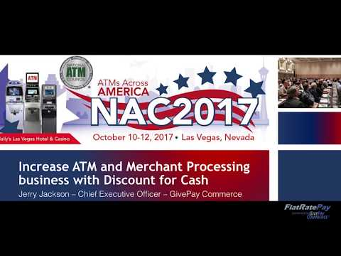 How To Increase ATM and Merchant Processing Business with Discount for Cash - NAC 2017