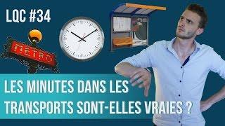 Les minutes dans les transports sont-elles vraies ? LQC #34