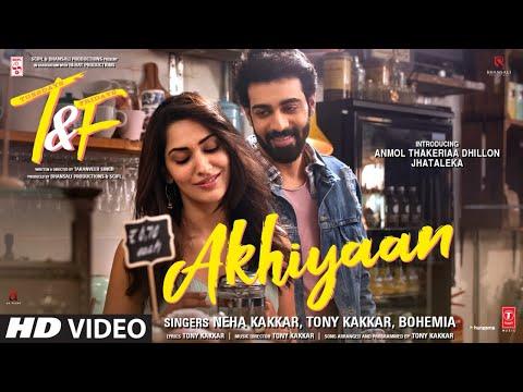 Tuesdays & Fridays: Akhiyaan | Neha Kakkar, Tony Kakkar, Bohemia | Anmol Thakeria Dhillon, Jhataleka