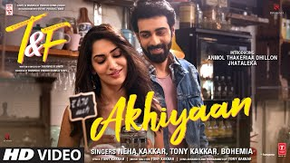 Akhiyaan (From Tuesdays n Fridays) (Neha Kakkar, Tony Kakkar) Mp3 Song Download