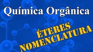Aula 20 - Química Orgânica - Éteres - Extensivo Química - (parte 1 de 1)