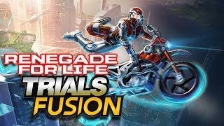 Renegade for Life: Trials Fusion