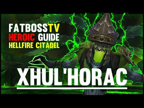 Xhul'horac - Hellfire Citadel Guide - FATBOSS
