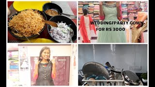 A day in my life/wedding gown for 3000 rs/Naza boutique shopping/food review