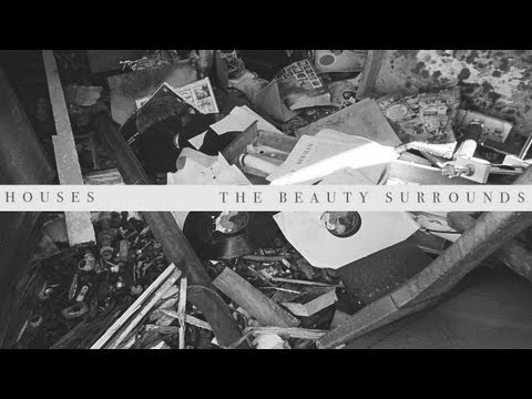 Houses - The Beauty Surrounds (Official Video)