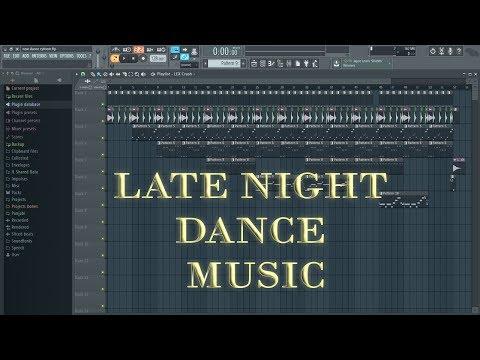 Late Night dance Music in FL Studio 12 by Feisty Beats