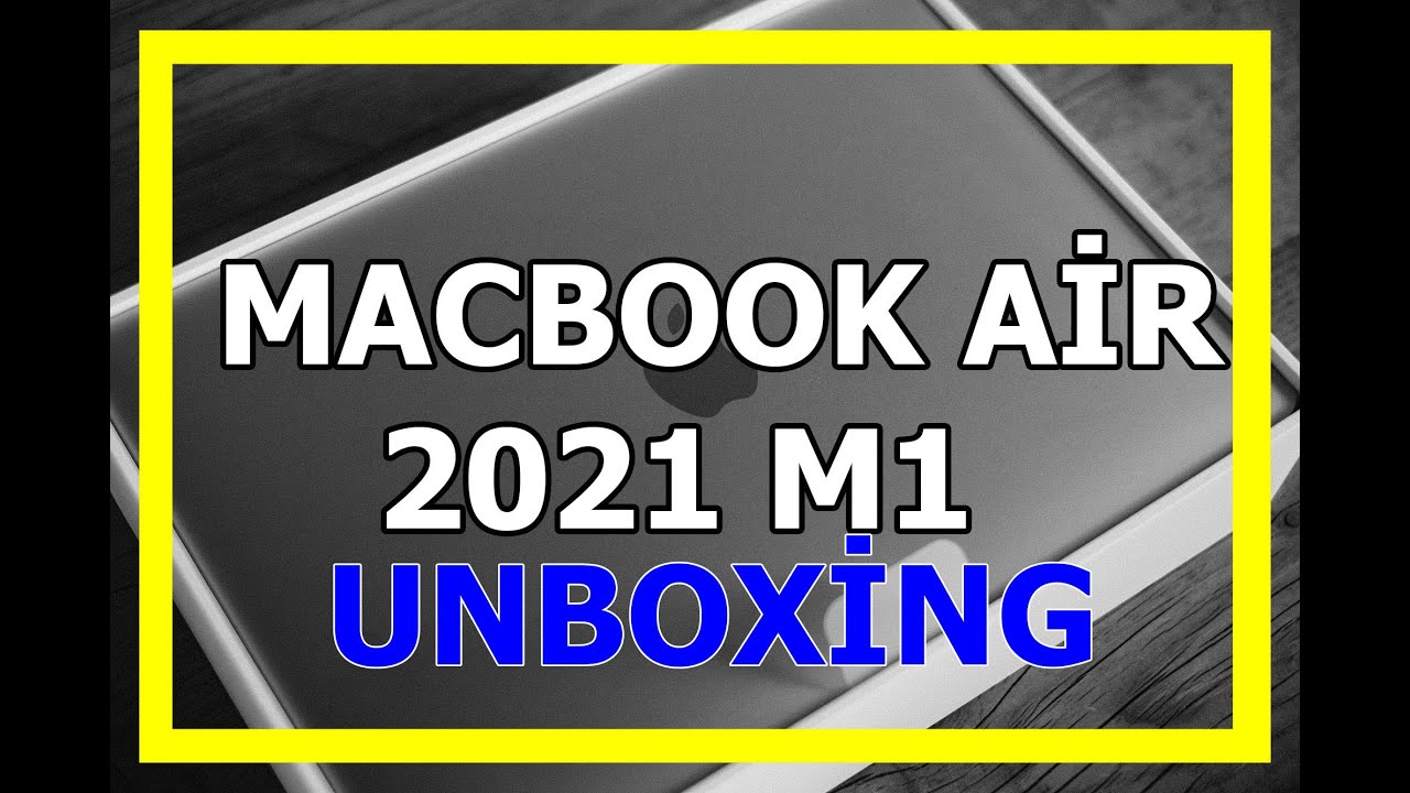 MacBook Air 2021 UNBOXİNG! - YouTube