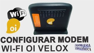 Como Configurar Modem oi velox Technicolor TD5137