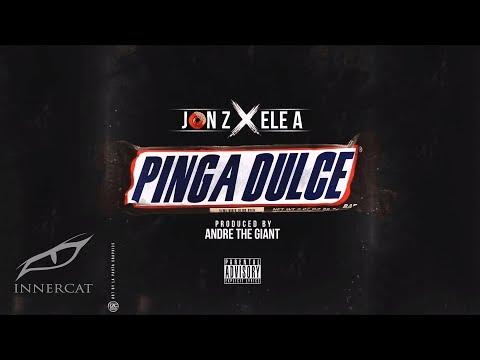 Jon Z x Ele A - Pinga Dulce (Prod: Andre The Giant)