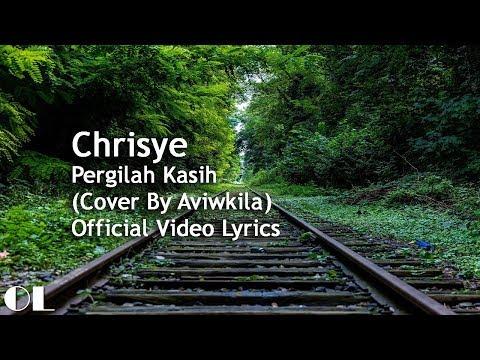 Chrisye - Pergilah Kasih Lyrics [Cover]