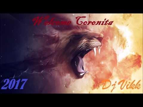 Dj Vikk -  Welcome Coronita 2017 (Tracklist+Letöltés)
