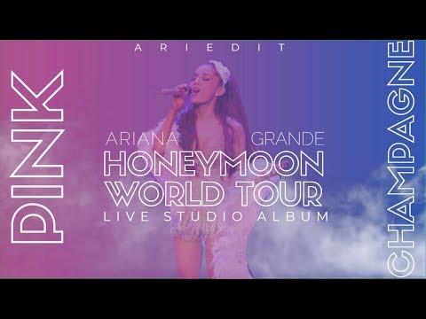 Ariana Grande - Pink Champagne (Live Studio Version w/ Note Changes) {Honeymoon Tour}