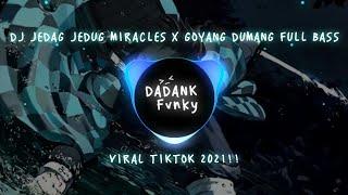 DJ JEDAG JEDUG MIRACLES X GOYANG DUMANG FULL BASS VIRAL TIKTOK 2021 !!