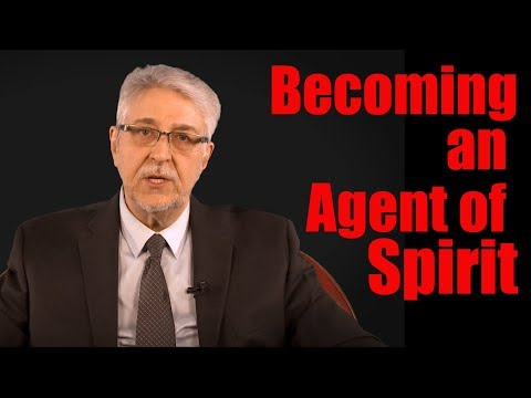Becoming an Agent of Spirit