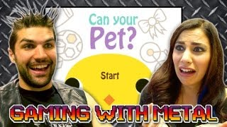 Can Your Pet? (Gaming w/ Metal)