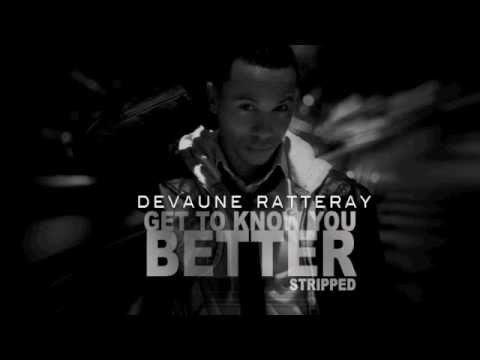 Devaune Ratteray - Get To Know You Better [Stripped]