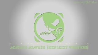 Always Always [Explicit Version] by Martin Hall - [Instrumental 2010s Pop Music]