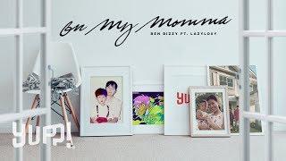 "BEN BIZZY - ""ให้แม่"" (On My Momma) Ft. LAZYLOXY (Official Audio / Prod. By SIXKY!) | YUPP!"