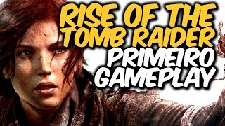 Rise of the TOMB RAIDER #1 Meu primeiro GAMEPLAY ANTECIPADO (dublado)
