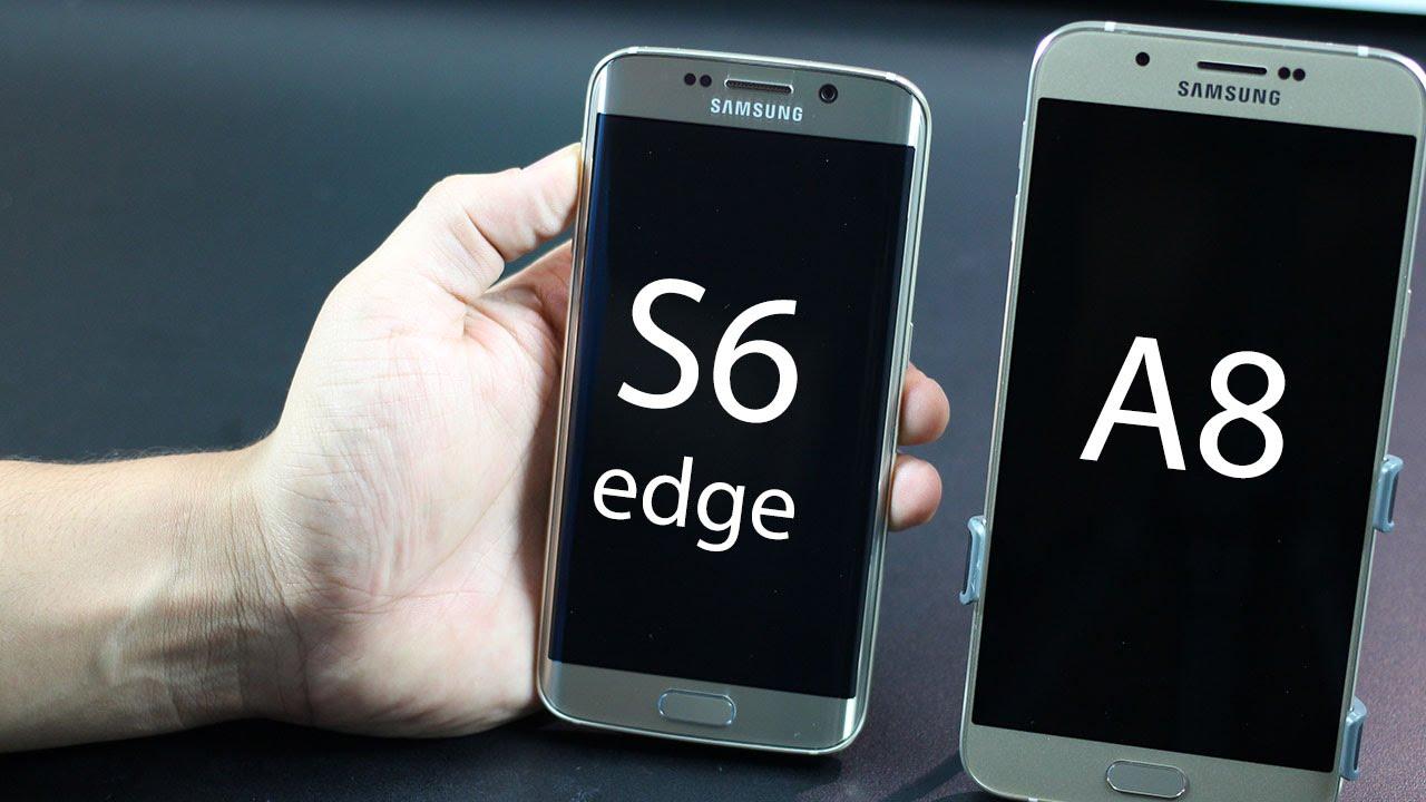Samsung Galaxy A8 Vs Galaxy S6 S6 Edge Youtube