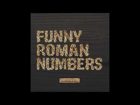FUNNY ROMAN NUMBERS -  DCLXVI (2013) [Full Album]