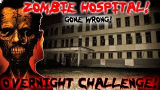 (GONE WRONG) 24 HOUR OVERNIGHT CHALLENGE IN ZOMBIE HOSPITAL // OVERNIGHT IN AN ABANDONED HOSPITAL!