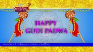 Happy Gudi Padwa - Launch Pad The Music Cafe