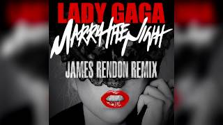 LADY GAGA - Marry The Night (JAMES RENDON REMIX)
