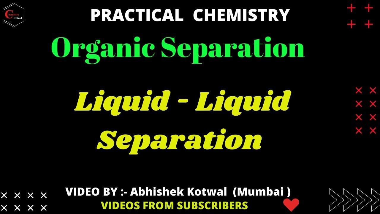 Organic Separation || Liquid Liquid Separation || Practical Chemistry || Organic Practicals ||